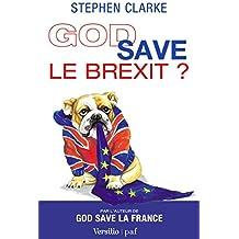 God save le Brexit ?
