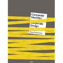 Corporate Identity und Corporate Design: Neues Kompendium