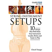 Traeger Chuck String Instrument Setups Bam Book: 10 That Will Make Your Instrument Sound Louder, Better, and Easier to Play (Music Pro Guides)