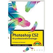 Photoshop CS2 - Für professionelle Einsteiger  -  für Windows und Macintosh: ... für professionelle Einsteiger  -  für Windows und Macintosh (Digital Studio One)