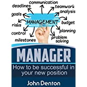 Manager: How to be successful in your new position (English Edition)