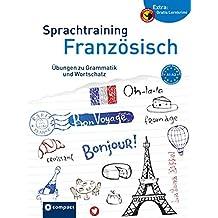 Compact Sprachtraining Französisch: Übungen zu Grammatik und Wortschatz (Niveau A1 - A2)