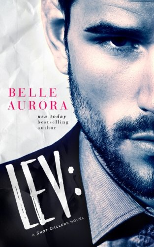 Lev: a Shot Callers novel: Volume 1 por Belle Aurora