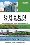 Image de Green Gentrification: Urban sustainability and the struggle for environmental justice (Routledge Equity, Justice and the Sustainable City series)