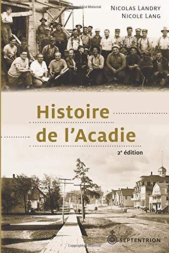 Histoire de l'Acadie [2e édition]