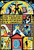 M. Lemoncello, Tome 01: Vingt-quatre heures dans l'incroyable bibliothèque de M. Lemoncello