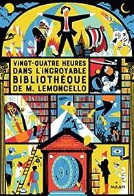 M. Lemoncello, tome 1 : Vingt-quatre heures dans l'incroyable bibliothèque de M. Lemoncello par Chris Grabenstein
