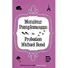 Monsieur Pamplemousse on Probation by Michael Bond (2013-06-01)