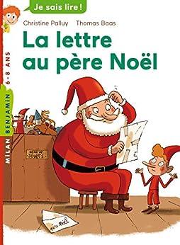 La lettre au père Noël (Milan benjamin) eBook: Christine