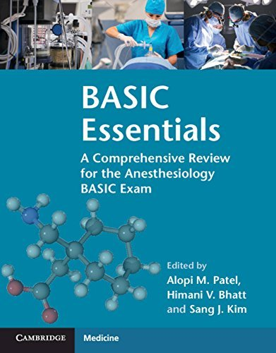 BASIC Essentials: A Comprehensive Review for the Anesthesiology BASIC Exam