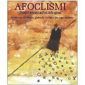 AFOCLISMI. Pensieri semiseri nell'era dello Spread