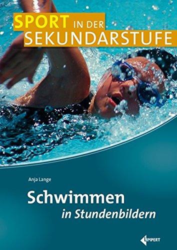Schwimmen in Stundenbildern (Sport in der Sekundarstufe)