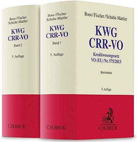 kwg-crr-vo-kommentar-zu-kreditwesengesetz-vo-eu-nr-575-2013-crr-und-ausfuhrungsvorschriften-grauer-k