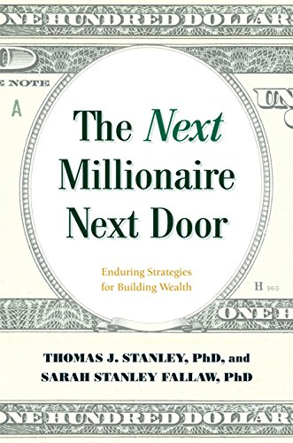 The Next Millionaire Next Door: Enduring Strategies for Building Wealth por Thomas J. Stanley