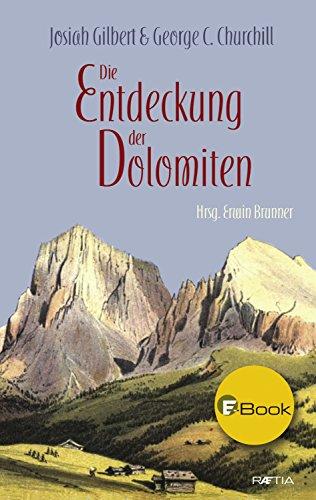 Die Entdeckung der Dolomiten (German Edition) por Josiah Gilbert