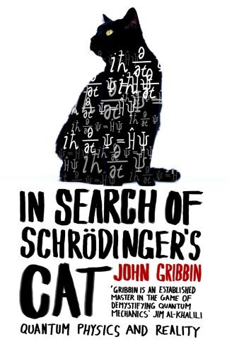 In Search Of Schrodinger's Cat: Updated Edition by John Gribbin (1985-08-01)