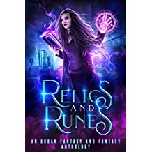 Relics and Runes: A Limited Edition Urban Fantasy and Fantasy Anthology (English Edition)