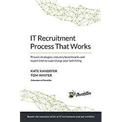 IT recruitment process that works: Proven strategies, industry benchmarks and expert intel to supercharge your tech hiring
