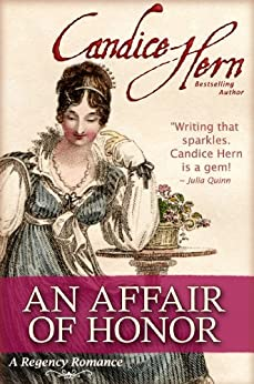 An Affair of Honor (The Regency Rakes Trilogy Book 3) by [Hern, Candice]