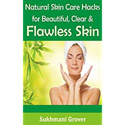 Beauty and Skin Care: Natural Skin Care Hacks for Beautiful, Clear & Flawless Skin: Skin Care Tips, Prevent & Cure Many Skin Conditions, Skin Care Books, ... Skin Diet,Free Skin care (English Edition)