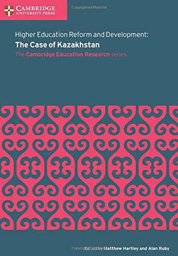 Higher Education Reform and Development: The Case of Kazakhstan (Faculty of Education)