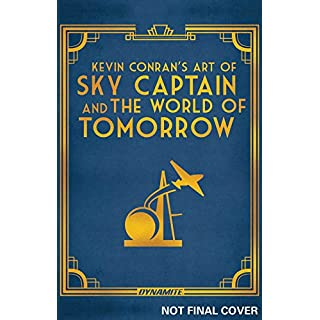 (Kevin Conran's) The Art of Sky Captain and the World of Tomorrow HC