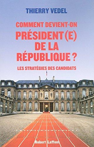 Comment devient-on Président(e) de la République ? par Thierry VEDEL