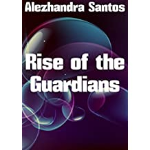 Rise of the Guardians (Spanish Edition)