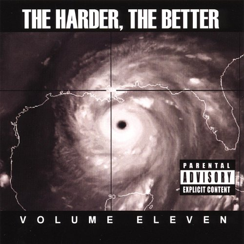 The Harder, the Better: Volume Eleven [Explicit]