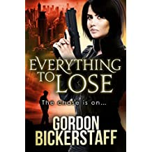 Everything To Lose: The chase is on... (A Lambeth Group Thriller)