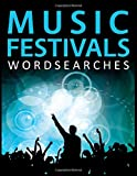 Music Festivals Wordsearches: The Ultimate Musical Festival Word Search Puzzle Collection