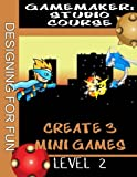 GameMaker: Studio Course Level 2
