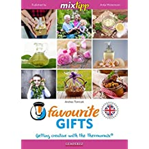 MIXtipp Favourite Gifts (british english): Getting creative with the Thermomix® TM5 und TM31