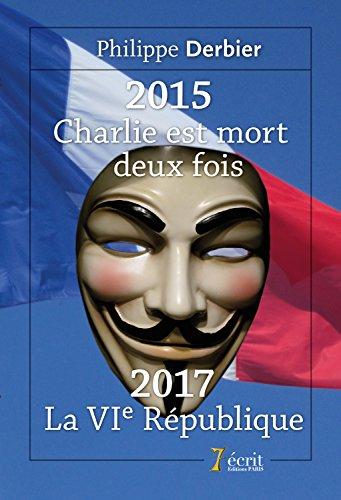 2015 : Charlie est mort deux fois 2017 : la VIe République
