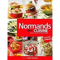 Normands en cuisine: Saveurs et arts de vivre de Normandie