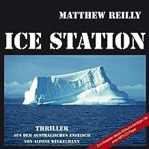 Ice Station: Aus dem australischen Englisch von Alfons Winkelmann (ungekürzte Lesung)