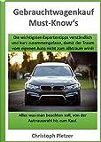 Gebrauchtwagenkauf Must-Know's: Die wichtigsten Expertentipps für Anfänger kurz und verständlich zusammengefasst!
