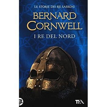 I Re Del Nord. Le Storie Dei Re Sassoni: 3