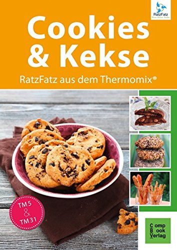 Preisvergleich Produktbild Cookies und Kekse - RatzFatz aus dem Thermomix® (RatzFatz / mixen. rühren. kochen)