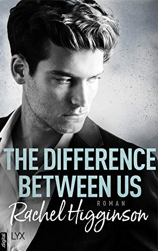 The Difference Between Us (Opposites Attract 2) von [Higginson, Rachel]