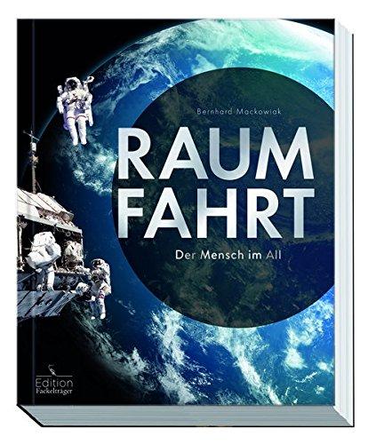 Raumfahrt: Der Mensch im All (Edition Fackelträger)