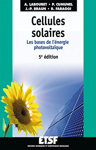Cellules solaires - 5e éd. : Les bases de l'énergie photovoltaïque (Initiation)