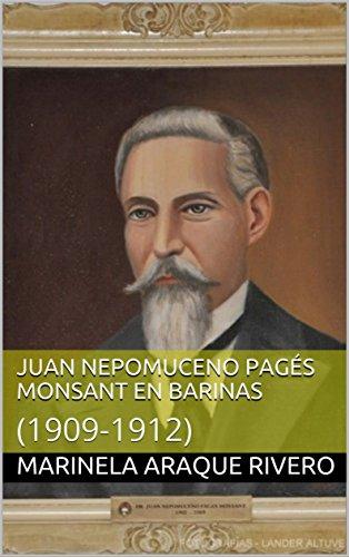 Juan  Nepomuceno Pagés Monsant en Barinas:  (1909-1912) (BIOGRAFÍAS nº 1) por Marinela Araque Rivero