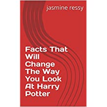 Facts That Will Change The Way You Look At Harry Potter (English Edition)