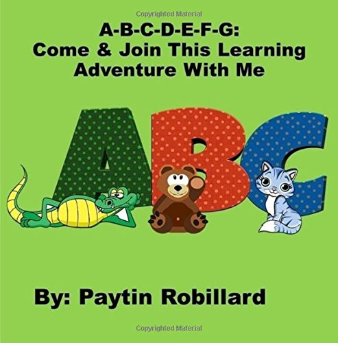 A-B-C-D-E-F-G: Come And Join This Learning Adventure With Me