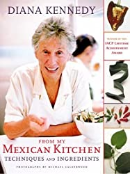 From My Mexican Kitchen: Techniques and Ingredients by Diana Kennedy (2003-09-09)
