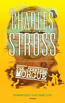 The Jennifer Morgue: Book 2 in The Laundry Files by [Stross, Charles]