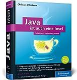 Java ist auch eine Insel: Programmieren lernen mit dem Standardwerk für Java-Entwickler, aktuell zu...