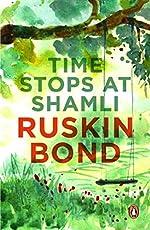 Time Stops at Shamli Ruskin Bond