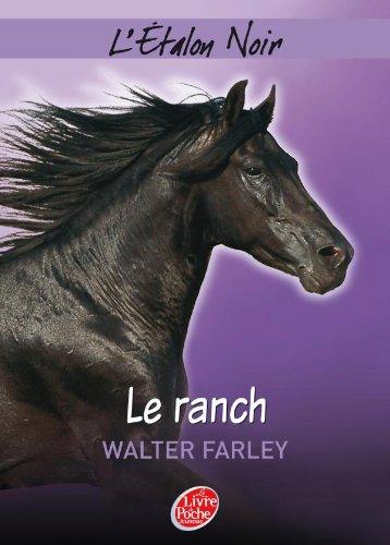 L'Etalon Noir, Tome 3 : Le ranch par Walter Farley
